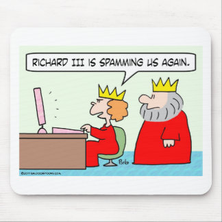 computer spamming richard iii queen king mouse pad