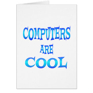 Computers are Cool Card