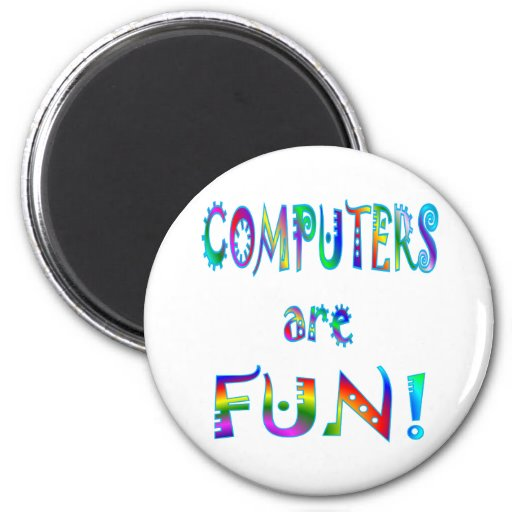 Computers are Fun 2 Inch Round Magnet