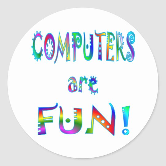 Computers are Fun Classic Round Sticker