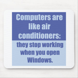 Computers are like air conditioners mouse pad