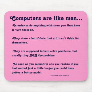 Computers are like men... mouse pad