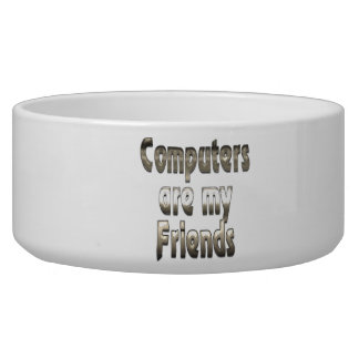 Computers Are My Friends Pet Bowl