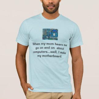 Computers geeks make their motherboard! T-Shirt