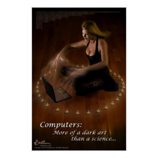 Computers: More of a dark art... Poster
