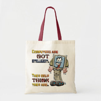 Computers Only Think They are Intelligent Tote Bag