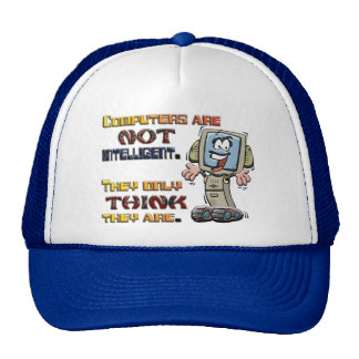 Computers Only Think They are Intelligent Trucker Hat