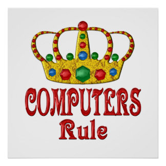 COMPUTERS Rule Poster