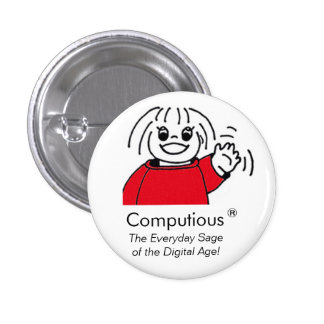 Computious - 'The Everyday Sage of the Digital Age Pinback Button