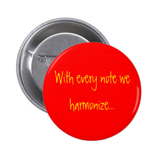 Con cada nota armonizamos… pin redondo de 2 pulgadas