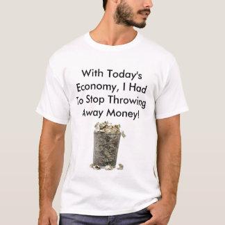 Con economía de hoy, tuve que parar Thro… Playera