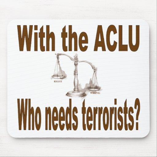 ¿Con el ACLU quién necesita a terroristas? Alfombrilla De Ratones