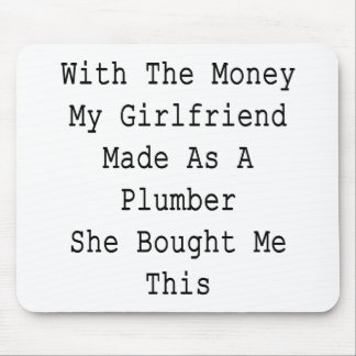 Con el dinero mi novia hecha como fontanero ella tapete de raton