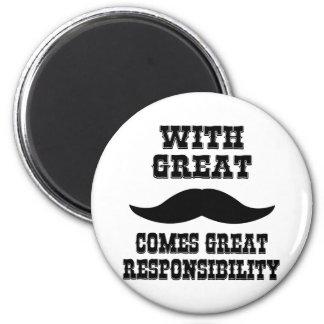 Con el gran bigote viene la gran responsabilidad imán redondo 5 cm