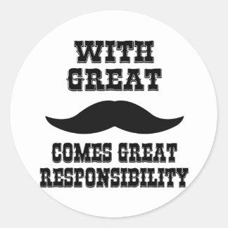 Con el gran bigote viene la gran responsabilidad pegatina redonda