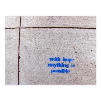 Con esperanza cualquier cosa es posible postal