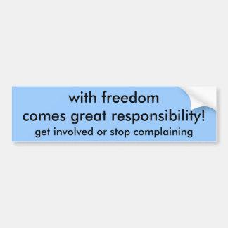 ¡con gran responsabilidad de los freedomcomes! , c pegatina para auto