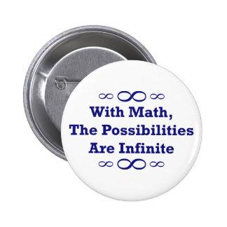 Con matemáticas, las posibilidades son infinitas pin redondo de 2 pulgadas
