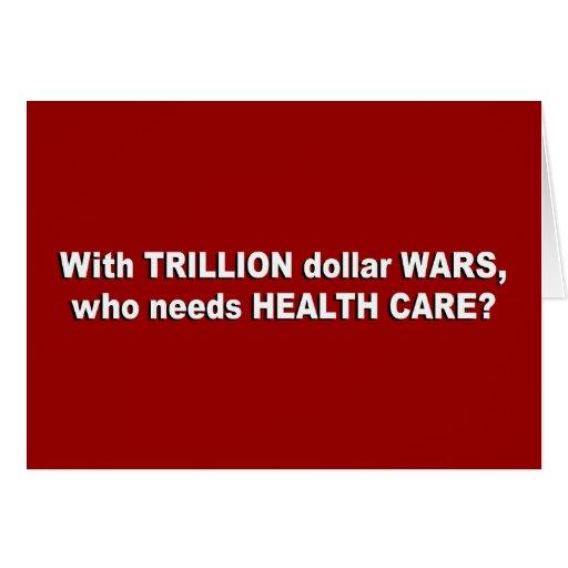 Con trillón dólares guerrea, que necesita atención tarjeta de felicitación