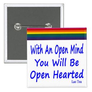 Con una mente abierta usted será Hearted abierto Pin Cuadrado