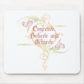 Conceive, Believe and Achieve Mouse Pad