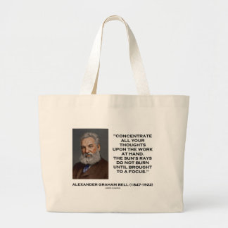 Concentrate All Your Thoughts Upon Work At Hand Large Tote Bag