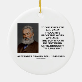 Concentrate All Your Thoughts Upon Work Bell Quote Ceramic Ornament