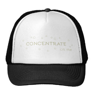 Concentrate on me trucker hat