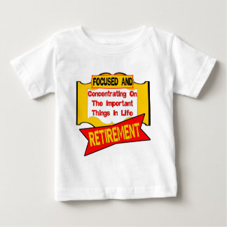 Concentrating On Retirement Baby T-Shirt