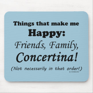 Concertina Makes Me Happy Mouse Pad