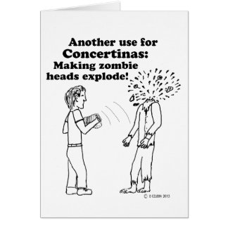 Concertina Makes Zombies Explode Greeting Cards
