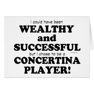 Concertina Wealthy & Successful Greeting Card