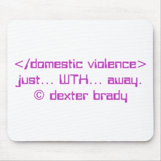 conciencia de la violencia en el hogar… tapete de ratón