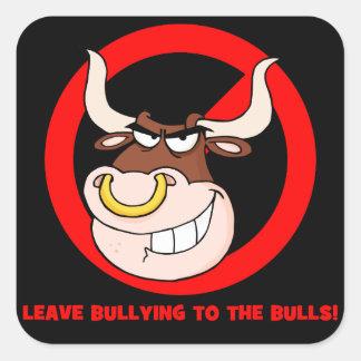 Conciencia que tiraniza: Deje tiranizar a los toro Pegatina Cuadradas
