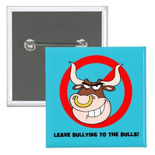 Conciencia que tiraniza: Deje tiranizar a los toro Pin Cuadrada 5 Cm