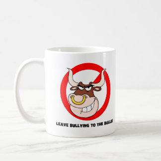 Conciencia que tiraniza: Deje tiranizar a los toro Tazas De Café