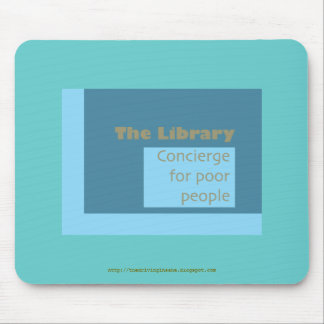 Concierge for poor people mouse pad