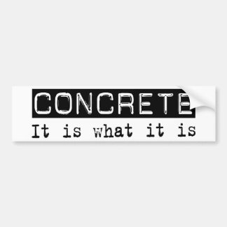 Concrete It Is Bumper Sticker