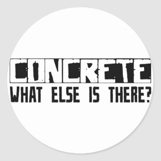 Concrete What Else Is There? Round Sticker