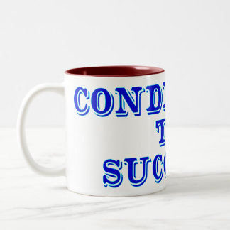 Condemned to succeed Two-Tone coffee mug