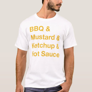 condiments & sauces & ampersands & barbecues T-Shirt