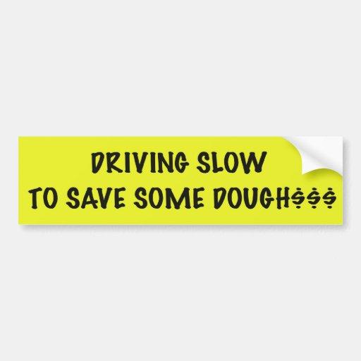 Conducción lenta ahorrar un poco de pasta etiqueta de parachoque