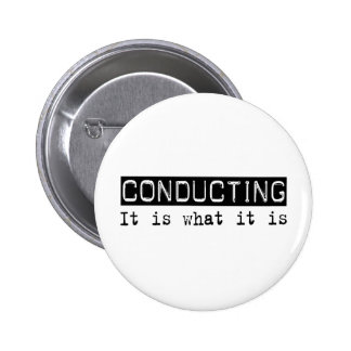 Conducting It Is Pinback Button