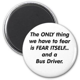 Conductor del autobús del miedo imán redondo 5 cm