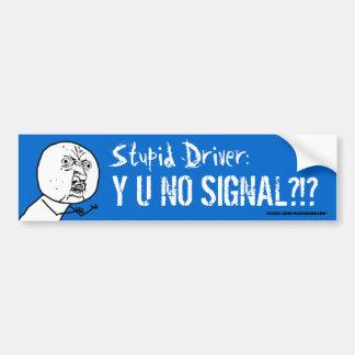 Conductor estúpido Y U NINGÚN parachoque Sticke de Pegatina Para Auto