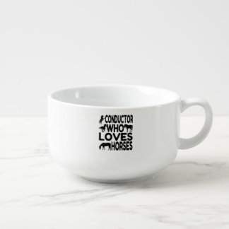Conductor Who Loves Horses Soup Mug