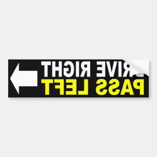 Conduzca a la derecha al pegatina de parachoques pegatina para auto
