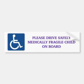 Conduzca con seguridad al niño médicamente frágil  pegatina para auto