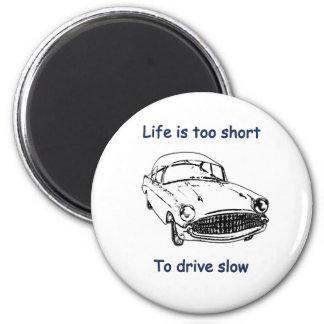 Conduzca la vida lenta es corto imán para frigorífico