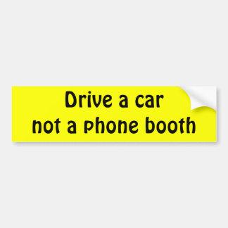 Conduzca un coche no una cabina de teléfono pegatina para auto